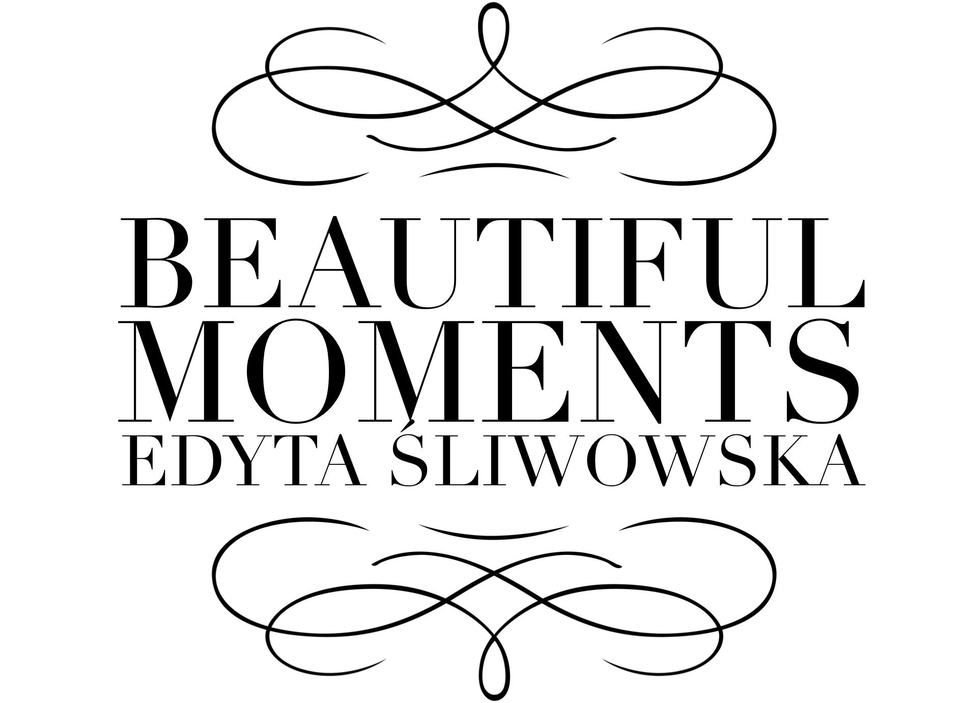 Beautiful Moments  Edyta Śliwowska – Fotograf ślubny